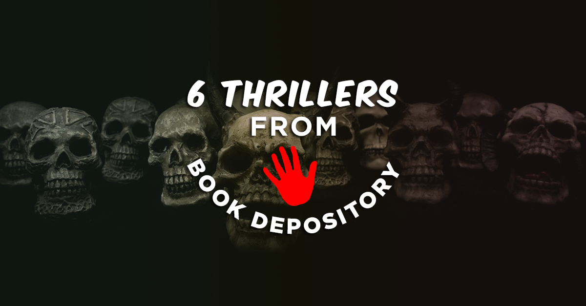 Stay On Your Tippy Toes With These 6 Thrillers From Book Depository