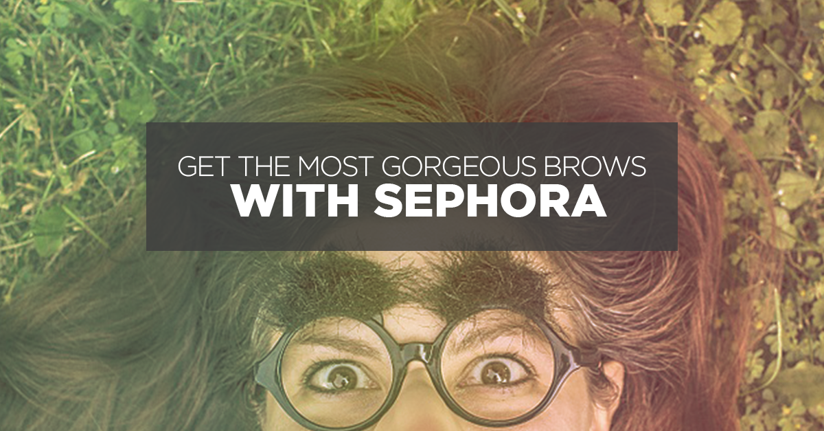 Get The Most Gorgeous Brows Of Your Life With Sephora
