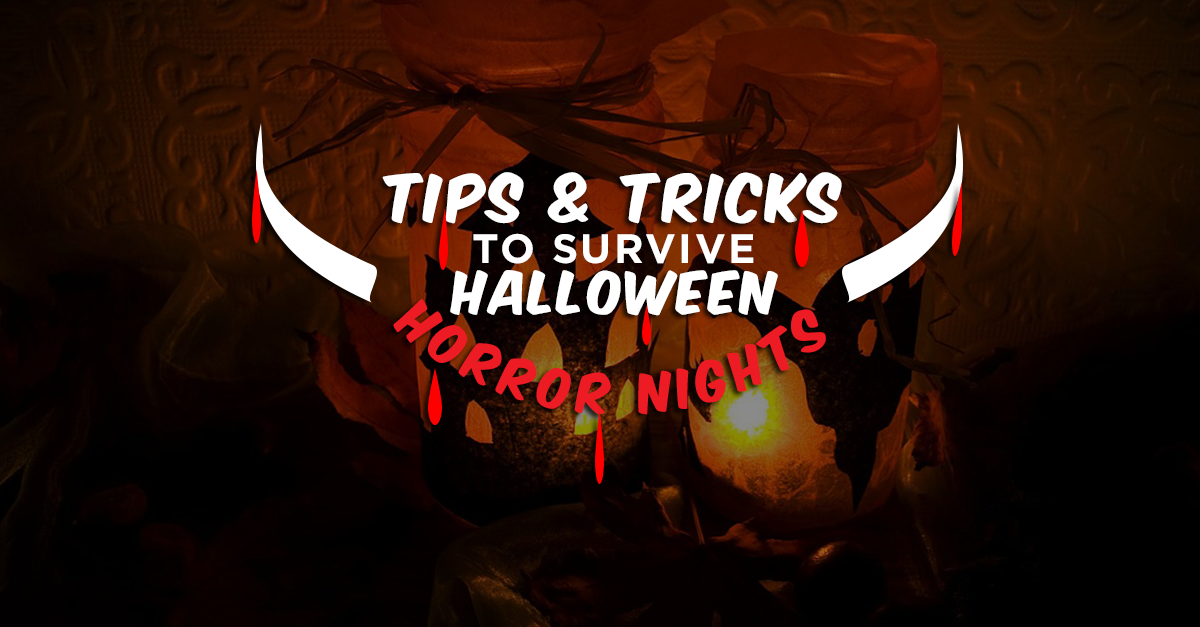 7 Tips & Tricks to Survive Halloween Horror Nights 6!