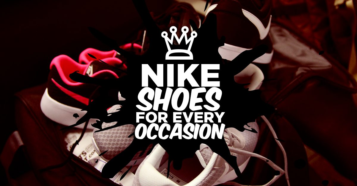 There's A Nike Shoe For Every Occasion!
