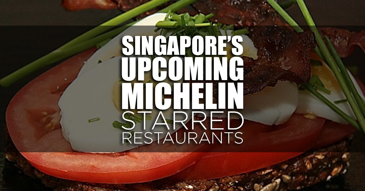 Michelin-Starred Restaurants Coming To Singapore