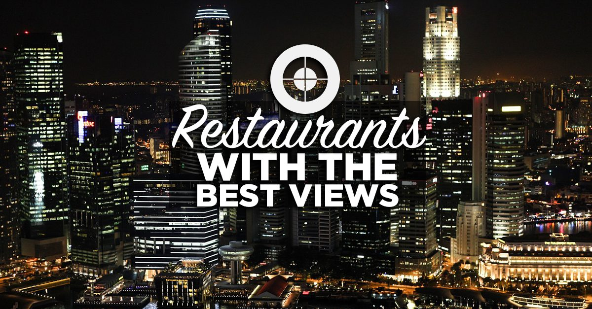10 Amazing Restaurants With The Best Views In Singapore