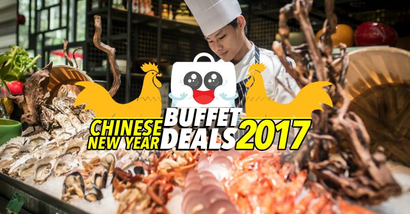 Chinese New Year Buffet Deals in Singapore 2017