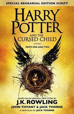 Harry Potter and the Cursed Child - Parts I & II : The Official Script Book of the Original West End Production by J.K. Rowling