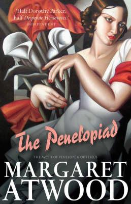 The Penelopiad : The Myth of Penelope and Odysseus by Margaret Atwood