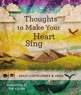 Thoughts to Make Your Heart Sing by Sally Lloyd-Jones
