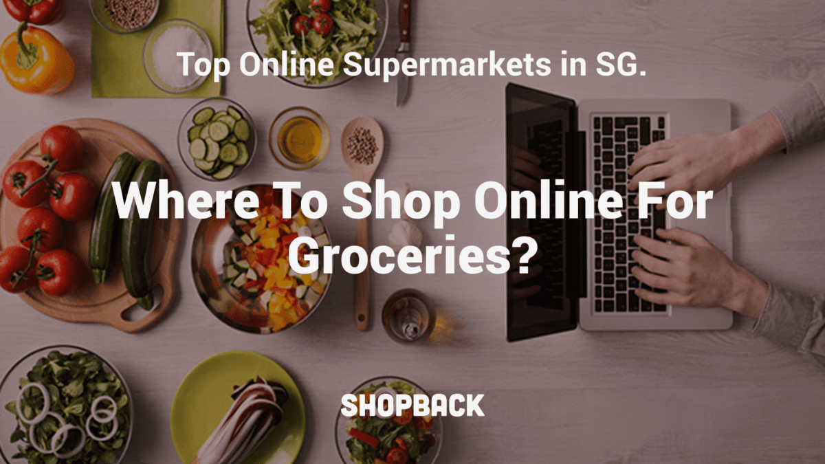 Online Grocery Shopping in Singapore – Which One Is The Best?
