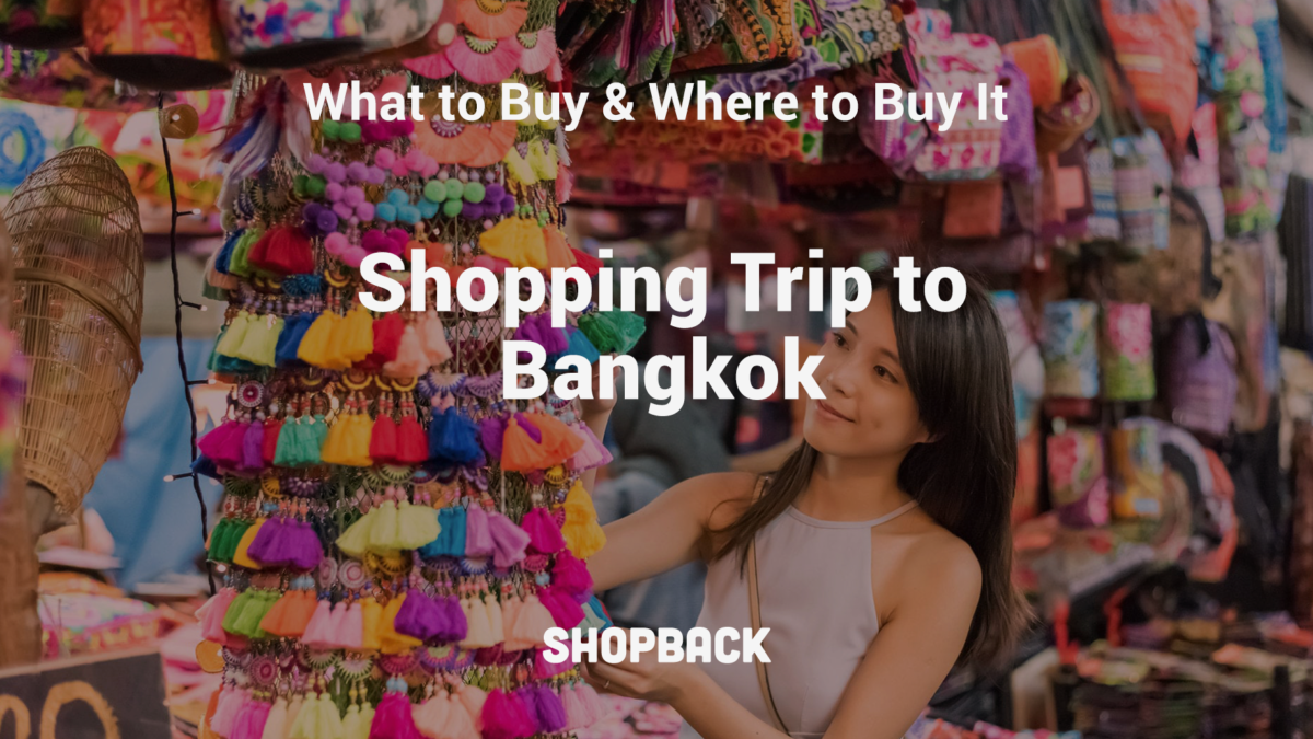 Shopping in Bangkok: 15 Best Things to Buy And Where to Buy Them