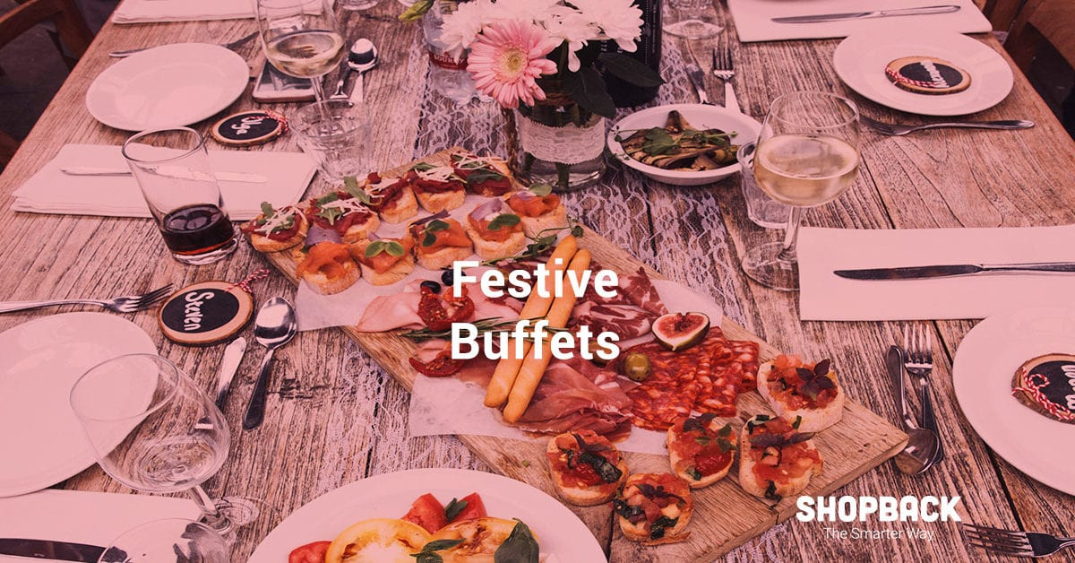 5 Favourite Buffets in Town to Enjoy During This Festive Season