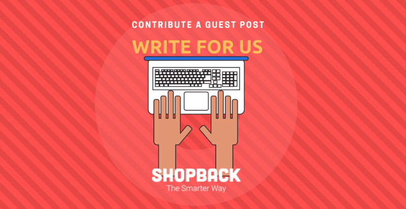 write for us page shopback blog contributor