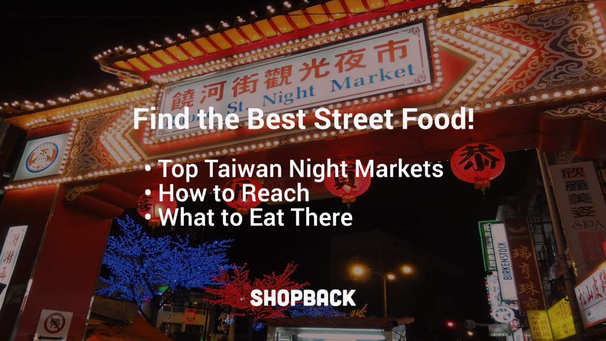Complete Guide To The Best Taiwan Night Markets to Eat Until You Can't Eat No More