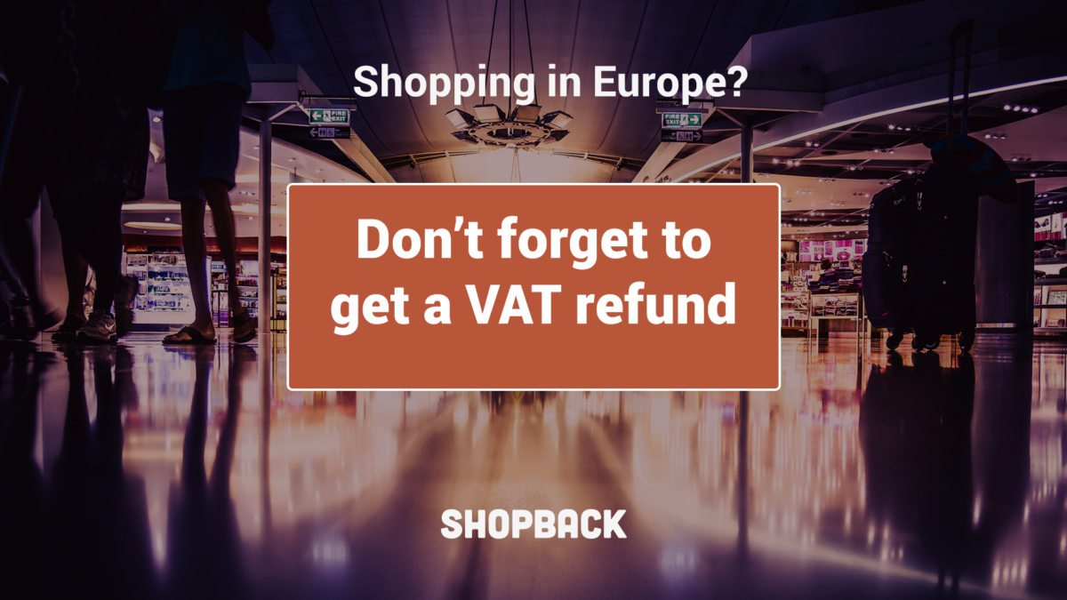 Travelling in Europe? Don't Forget to Claim the VAT