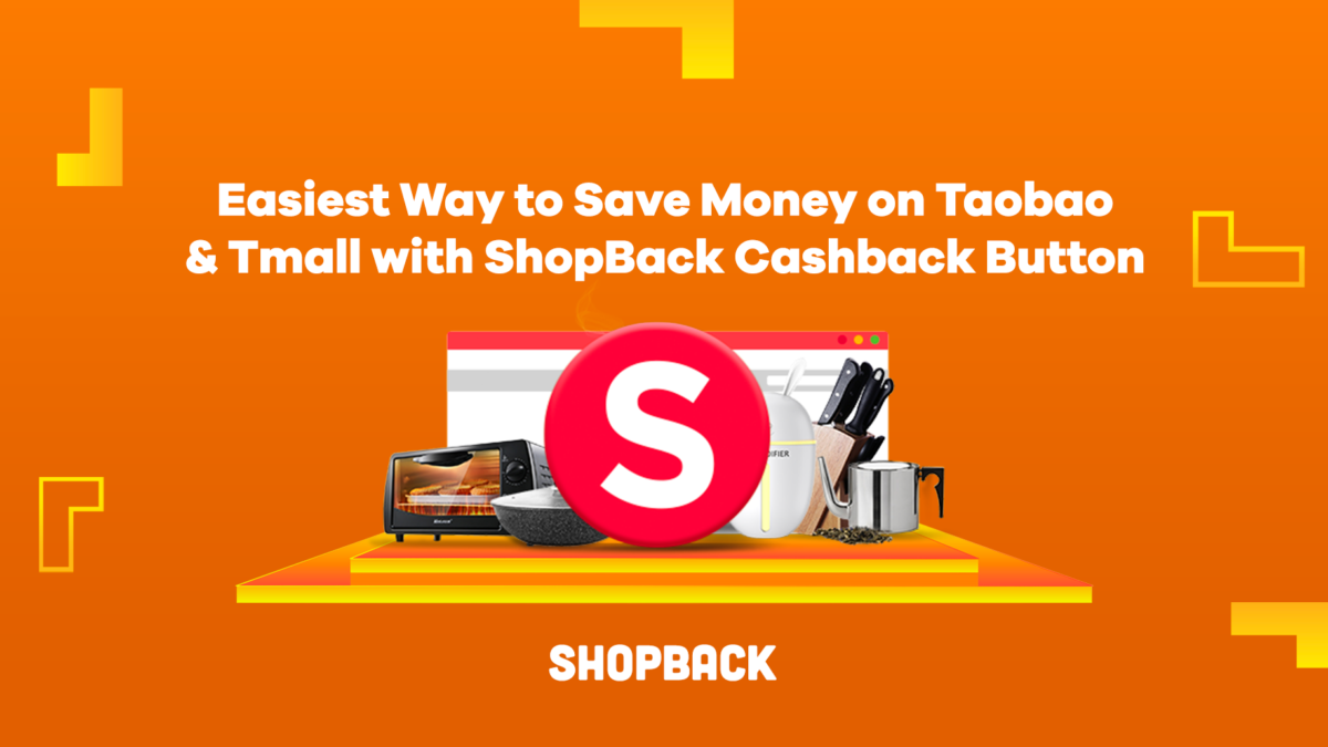 Easiest Way to Save on Taobao & Tmall with the ShopBack Cashback Button