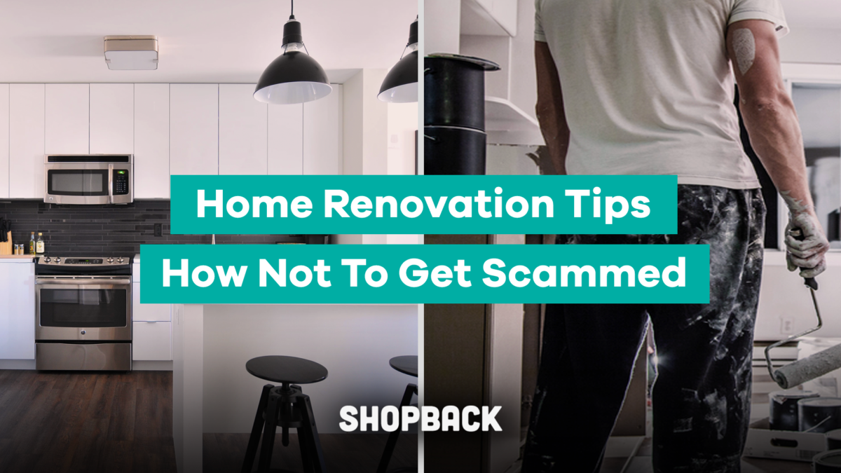 Home Renovation Guide: Tips To Avoid Getting Duped When Renovating Your First Place