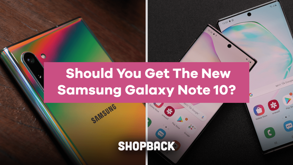 Should You Get The New Samsung Note 10 If You Own A Previous Version Of The Galaxy Note Series?