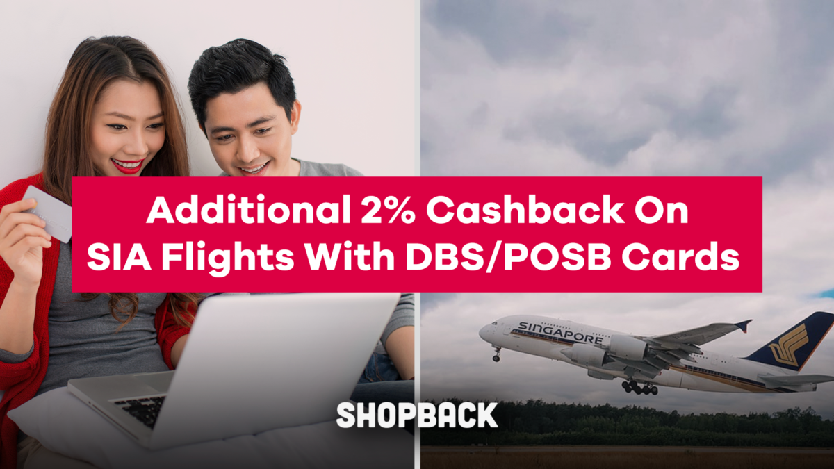 Enjoy Additional 2% Cashback with Singapore Airlines Early Bird Promo Fares From As Low As S$138 with DBS/POSB Cards!