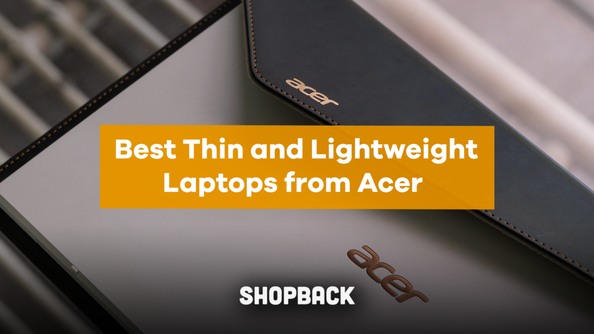 Thin and Lightweight Laptops – Which is the Best Acer Laptop for You?