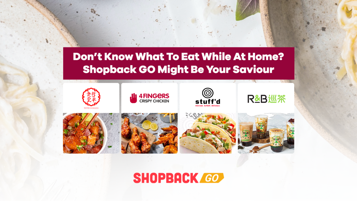 Don't Know What To Eat While At Home? Shopback GO Might Be Your Saviour