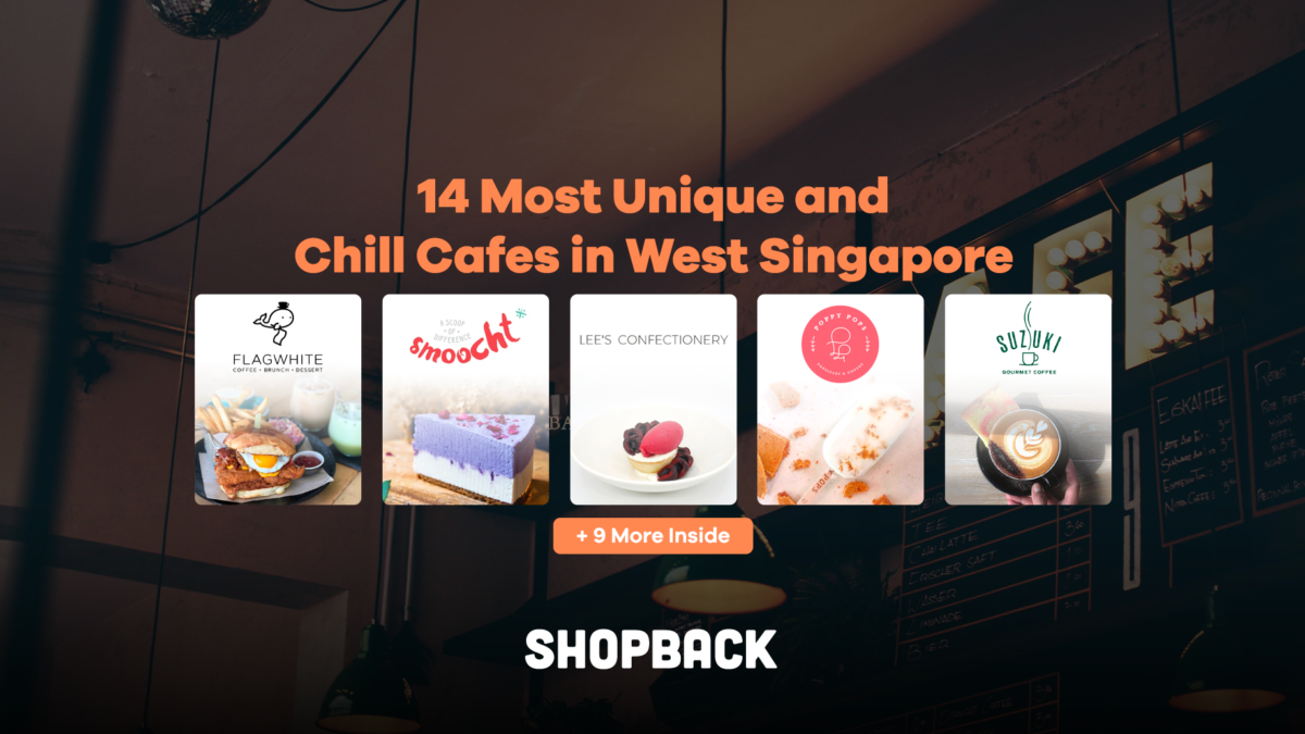 14 Most Unique and Chill Cafes in West Singapore
