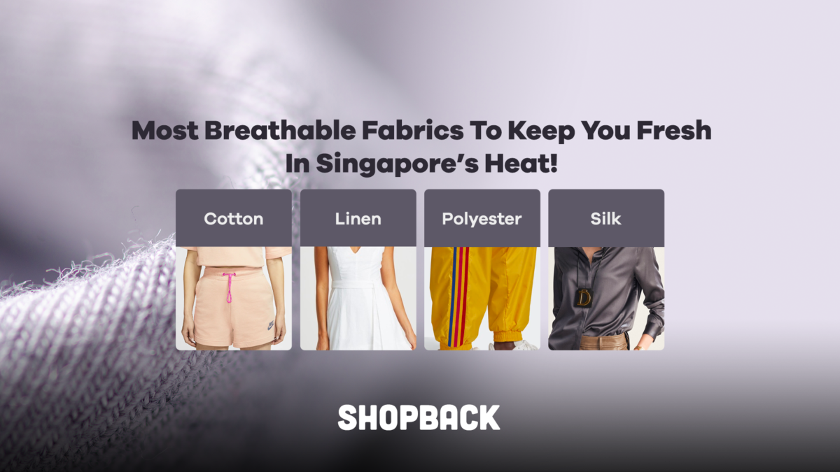 Most Breathable Fabric To Keep You Fresh In Singapore's Heat