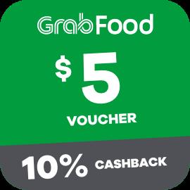 $5 Grabfood Voucher + 10% Cashback